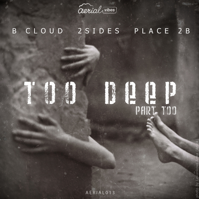 B CLOUD/2SIDES/PLACE 2B - Too Deep EP Pt 2