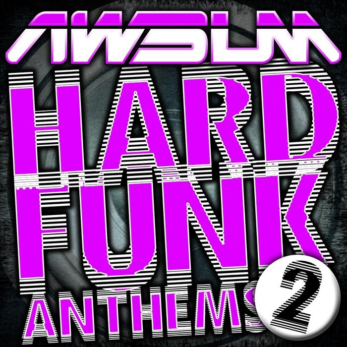 VARIOUS - AWsum Hard Funk Anthems Volume 2