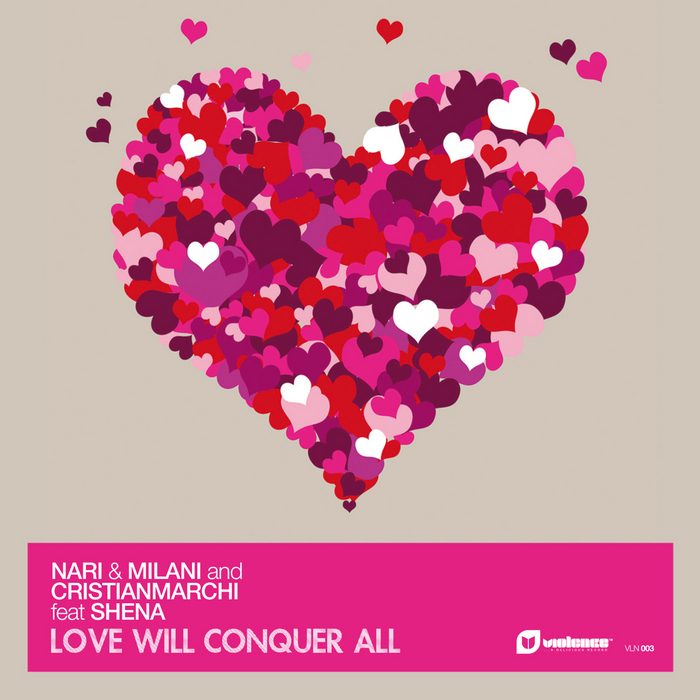 NARI & MILANI/CRISTIAN MARCHI feat SHENA - Love Will Conquer All