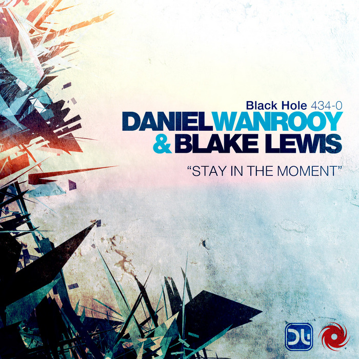 WANROOY, Daniel/BLAKE LEWIS - Stay In The Moment