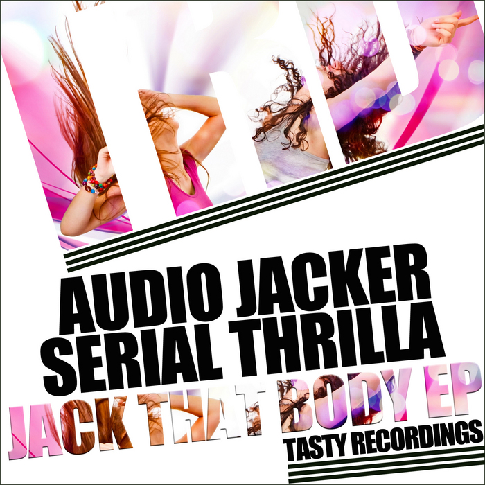 AUDIO JACKER/SERIAL THRILLA - Jack That Body EP