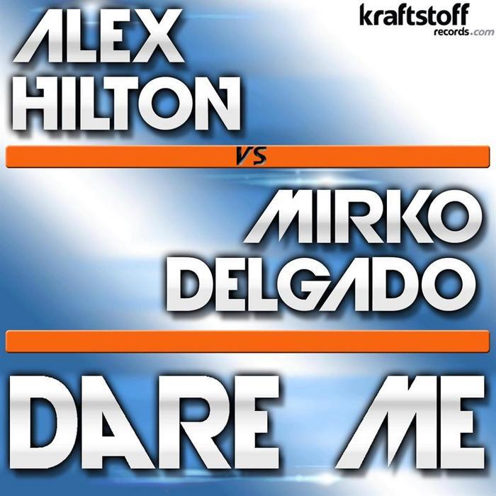 HILTON, Alex vs MIRKO DELGADO - Dare Me