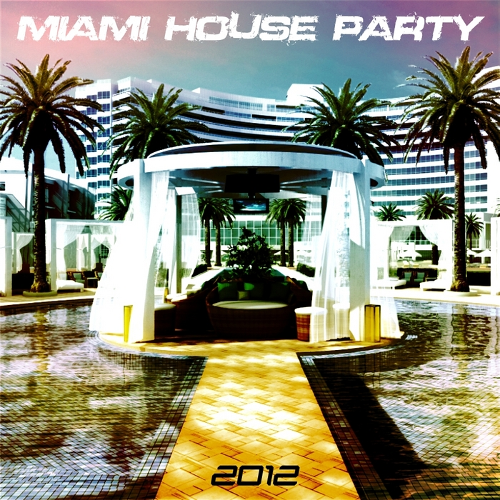 VARIOUS - Miami House Party 2012