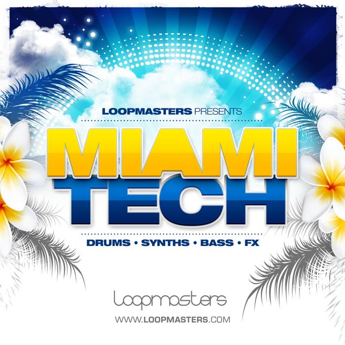 LOOPMASTERS - Miami Tech (Sample Pack WAV/APPLE/LIVE/REASON)