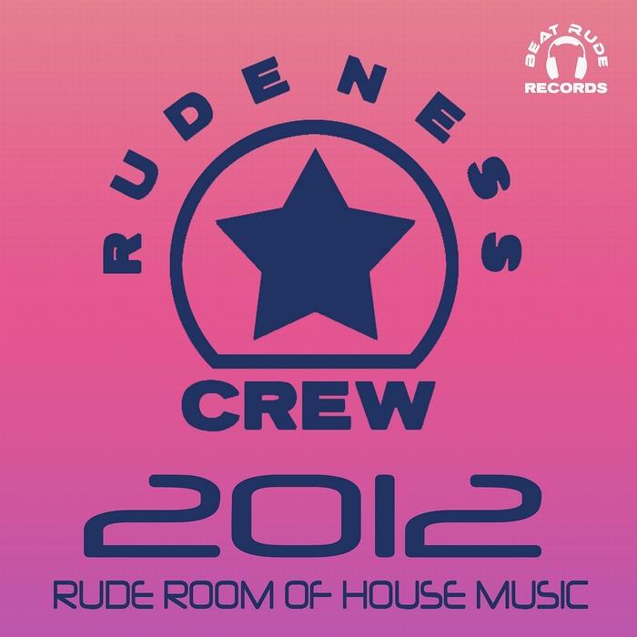 VARIOUS - Rudeness Crew 2012