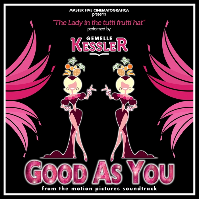 KESSLER, Gemelle - The Lady In The Tutti Frutti Hat (From The Motion Pictures Soundtrack ''Good As You'')