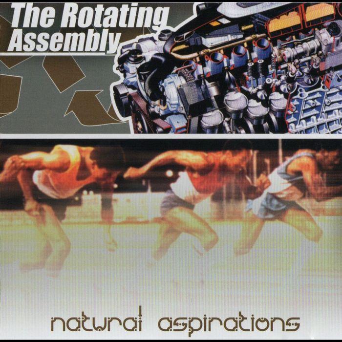 ROTATING ASSEMBLY, The - Natural Aspirations
