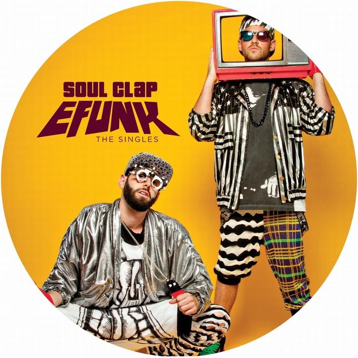 SOUL CLAP - EFUNK: The Singles