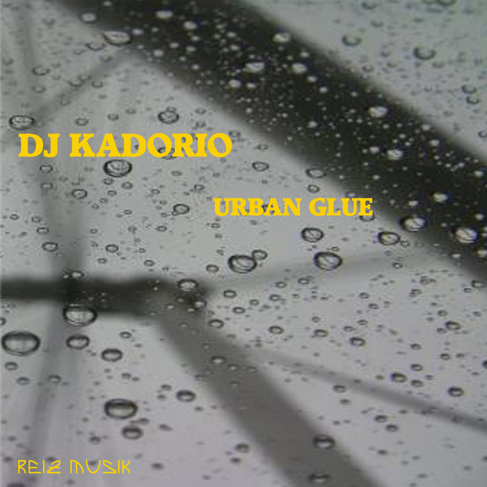 DJ KADORIO - Urban Glue