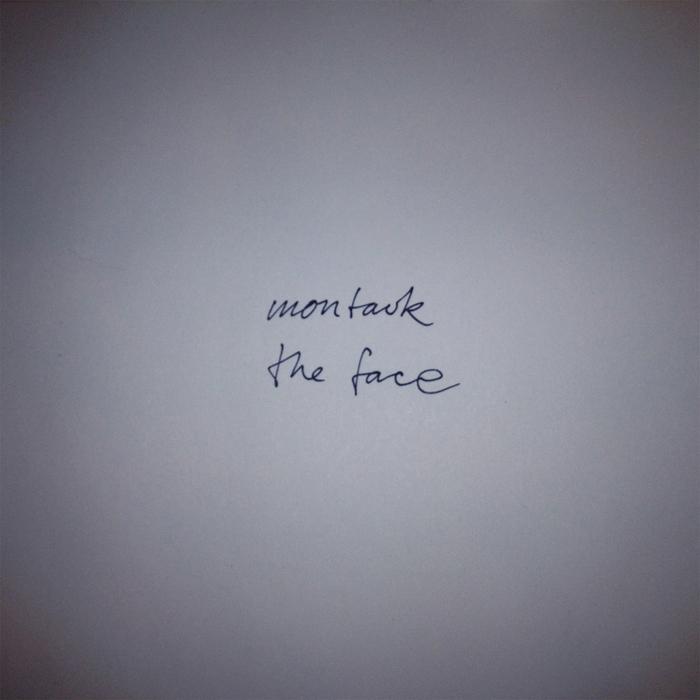 MONTAUK - The Face