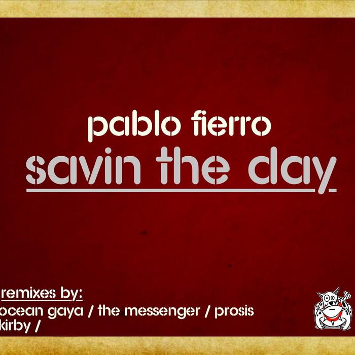 FIERRO, Pablo - Savin The Day EP