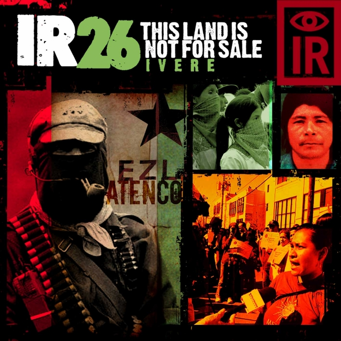 INDIGENOUS RESISTANCE - IR 26 This Land Is Not For Sale