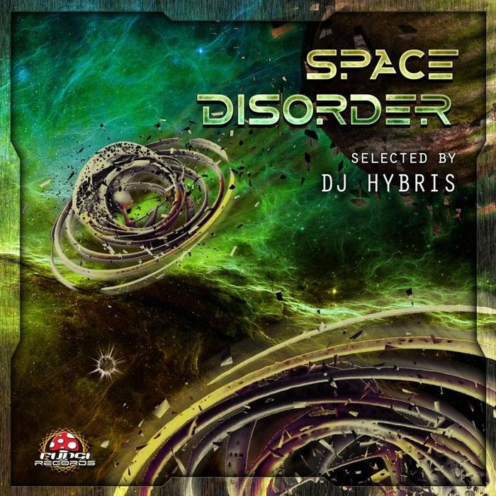 DJ HYBRIS/VARIOUS - DJ Hybris Presents Space Disorder