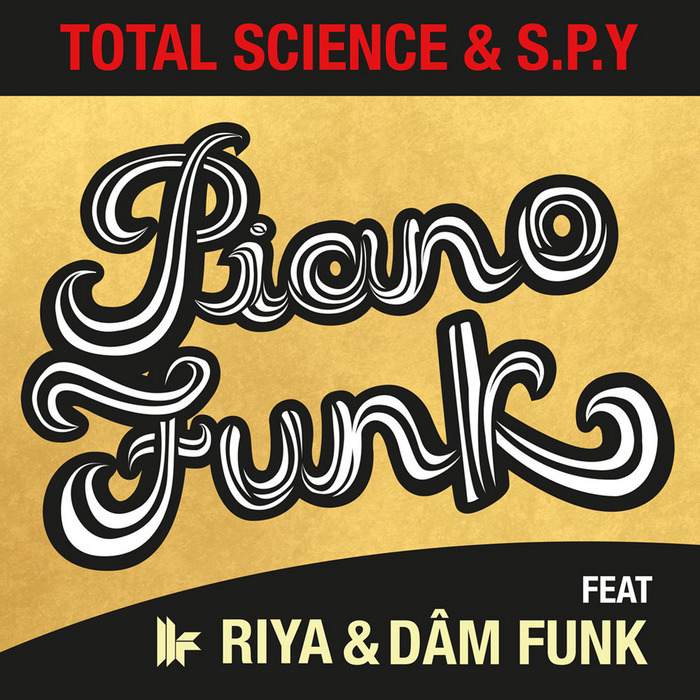TOTAL SCIENCE/SPY feat RIYA/DAM FUNK - Piano Funk