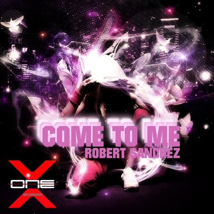 SANCHEZ, Robert - Come To Me