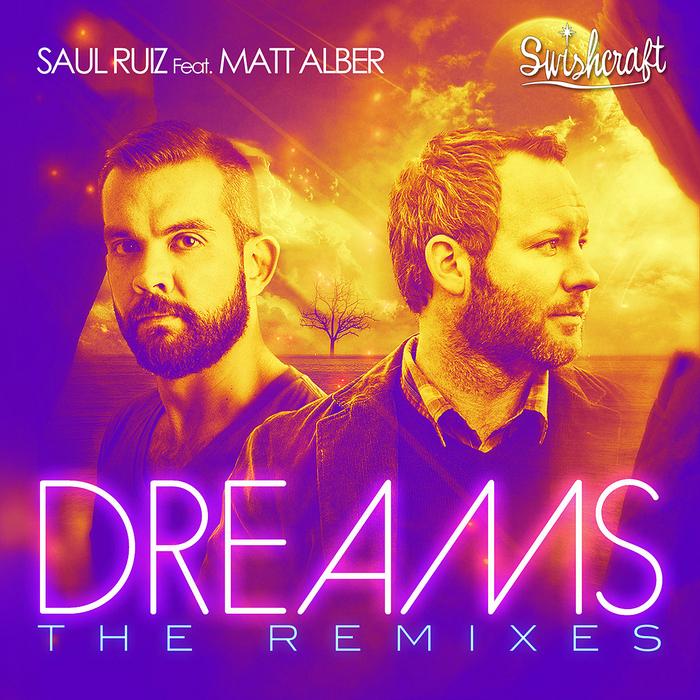 RUIZ, Saul feat MATT ALBER - Dreams (The remixes)