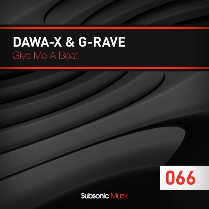DAWA-X/G-RAVE - Give Me A Beat
