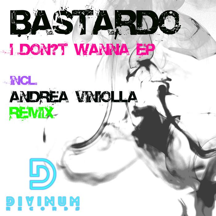 BASTARDO - I Don't Wanna EP