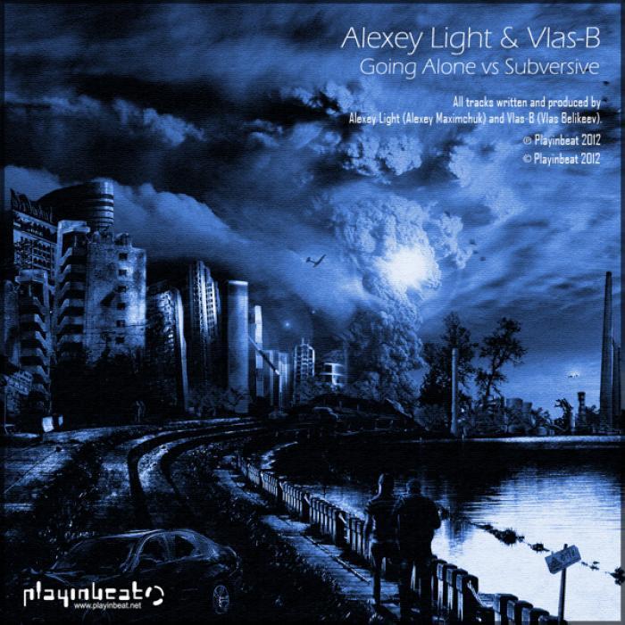 LIGHT, Alexey/VLAS B - Going Alone Vs Subversive