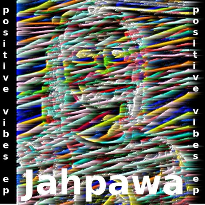JAHPAWA - Positive Vibes EP