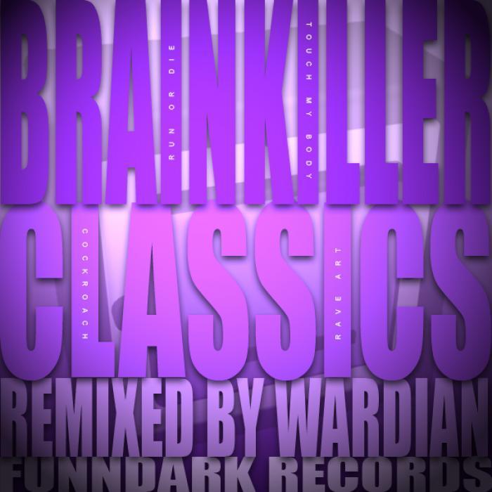 BRAINKILLER, The - The Brainkiller Classics (Wardian Remixes)