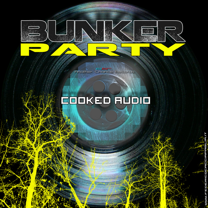 COOKED AUDIO - Bunker Party EP (remixes)