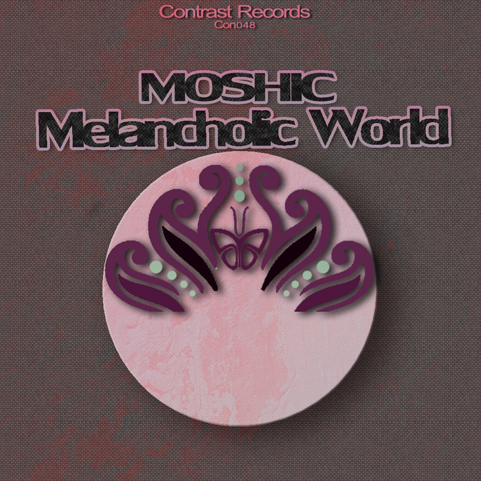 MOSHIC - Melancholic World