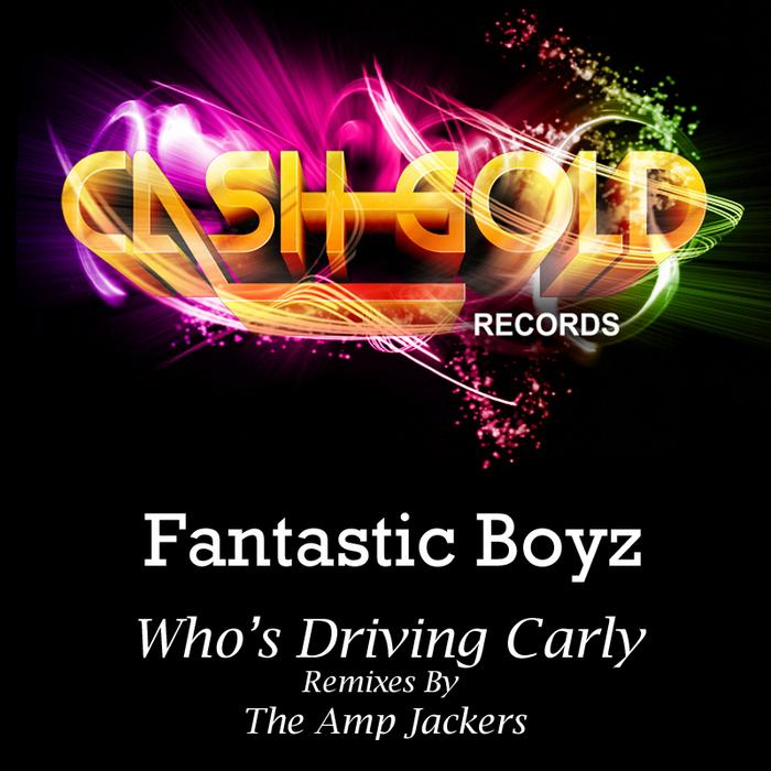 FANTASTIC BOYZ - Whos Driving Carly EP