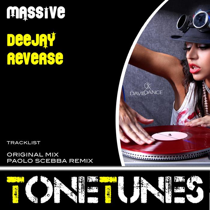 DEEJAY REVERSE - Massive
