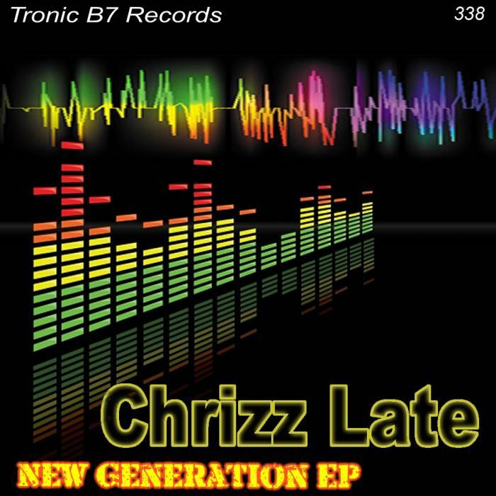 CHRIZZ LATE - New Generation EP