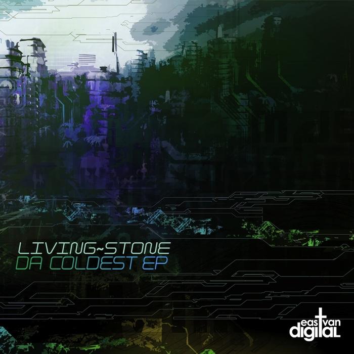 LIVING STONE (CANADA) - Da Coldest EP