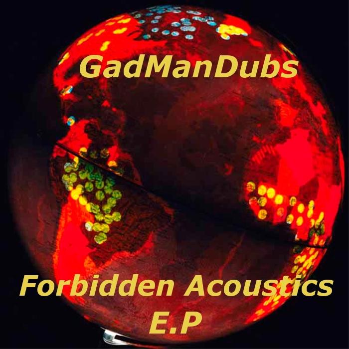 GADMANDUBS - Forbidden Acoustics EP