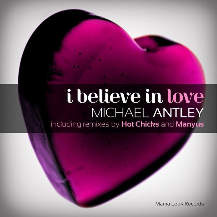 ANTLEY, Michael - I Believe In Love
