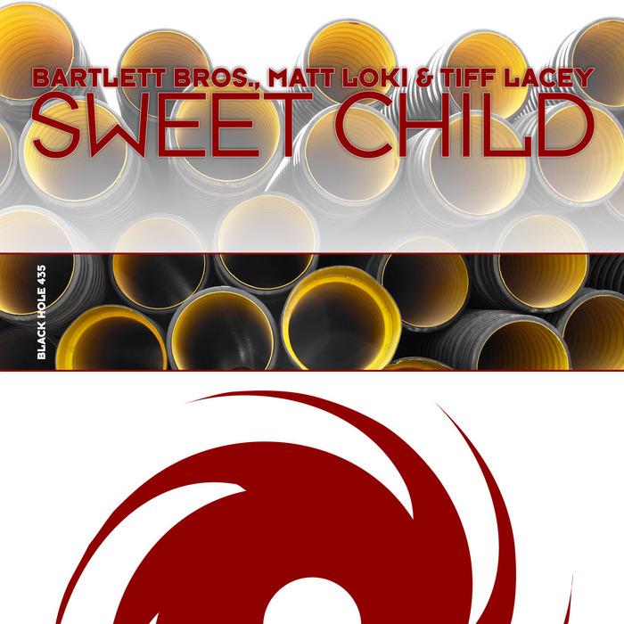 BARTLETT BROS/MATT LOKI/TIFF LACEY - Sweet Child
