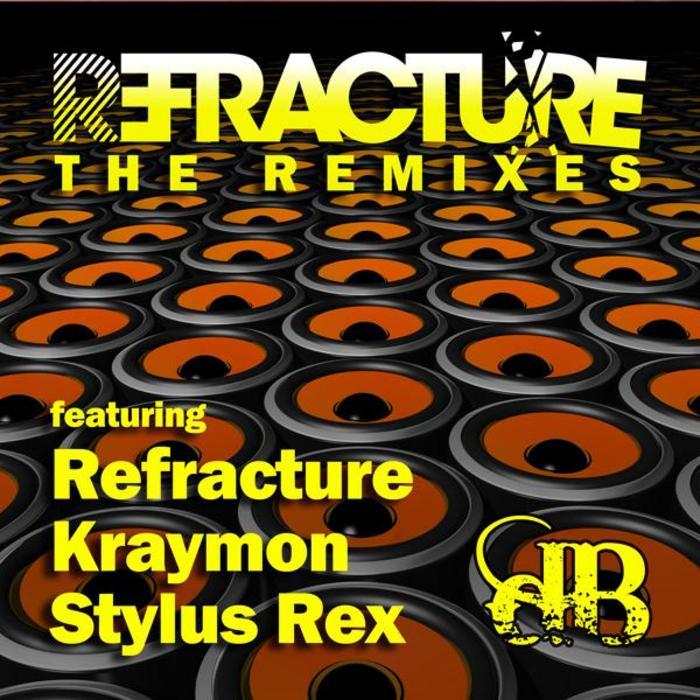 REFRACTURE - The Remixes