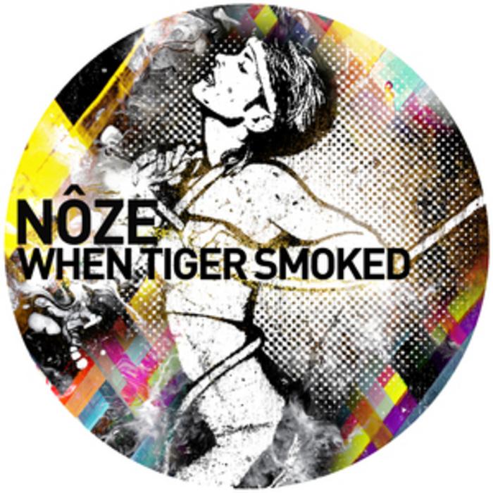 NOZE - When Tiger Smoked
