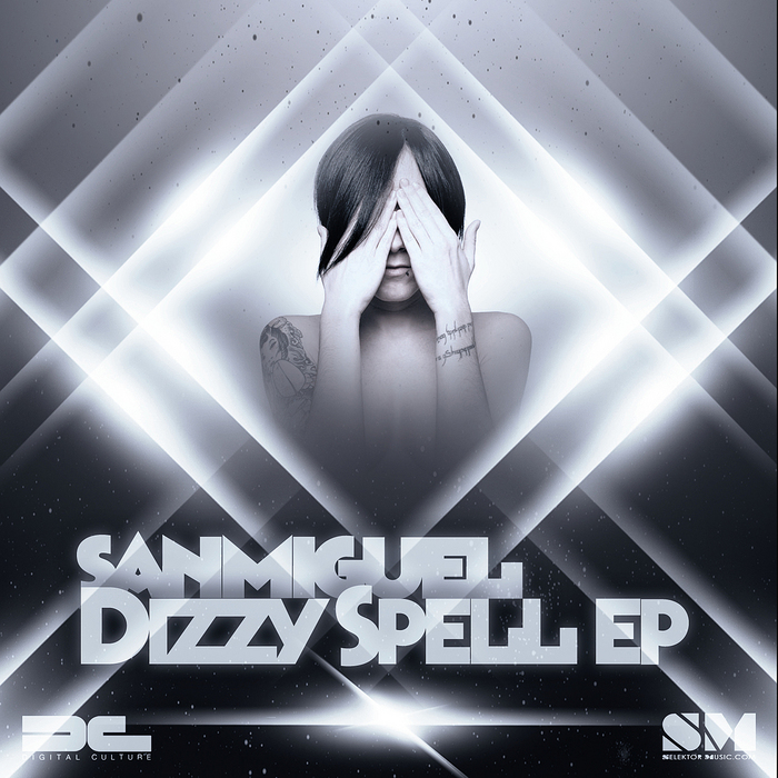 SANMIGUEL - Dizzy Spell EP