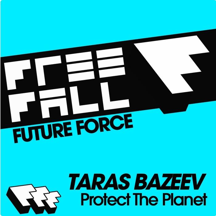 TARAS BAZEEV - Protect The Planet