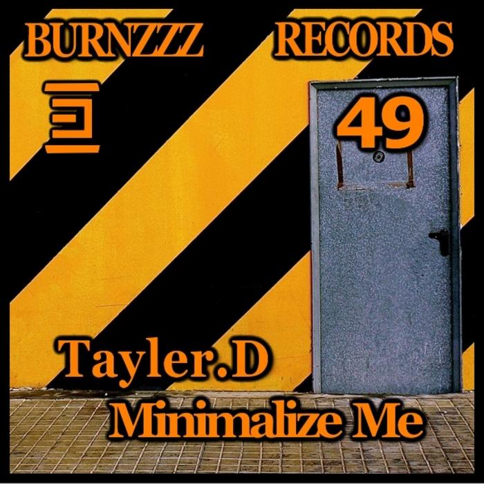 TAYLER D - Minimalize Me