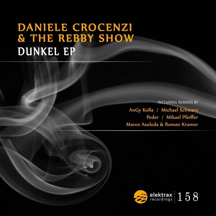 CROCENZI, Daniele/THE REBBY SHOW - Dunkel EP