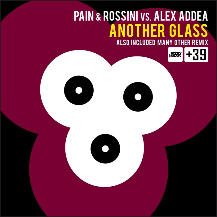PAIN/ROSSINI/ALEX ADDEA - Another Glass
