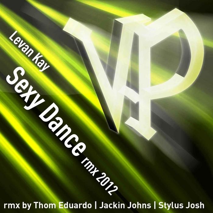KAY, Levan - Sexy Dance RMX 2012