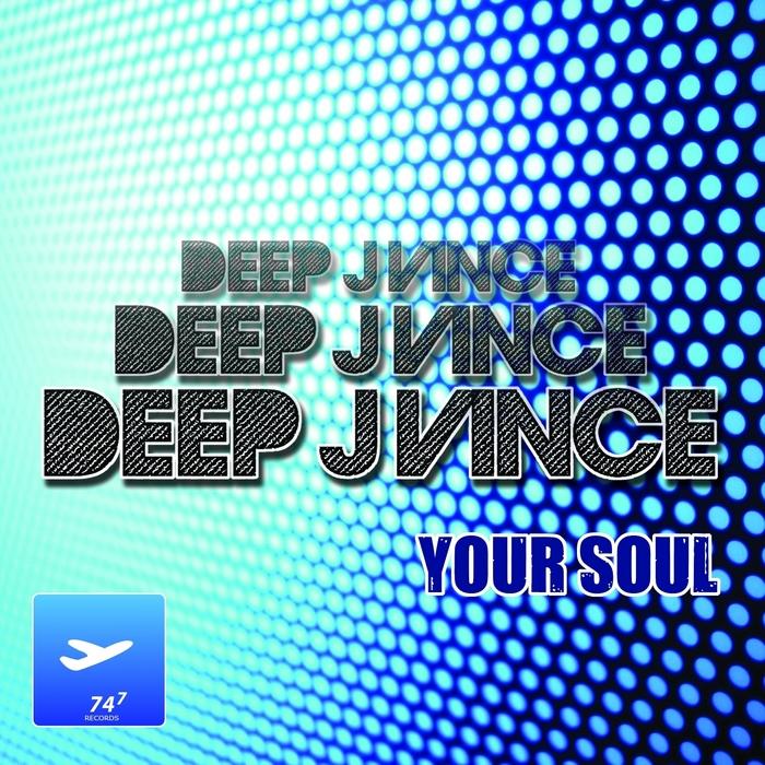DEEP J VINCE - Your Soul