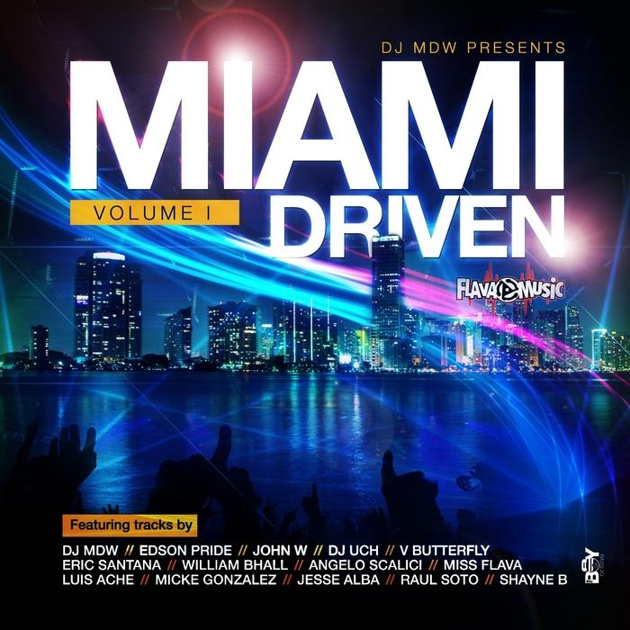 DJ MDW/VARIOUS - DJ MDW Presents Miami Driven Vol 1