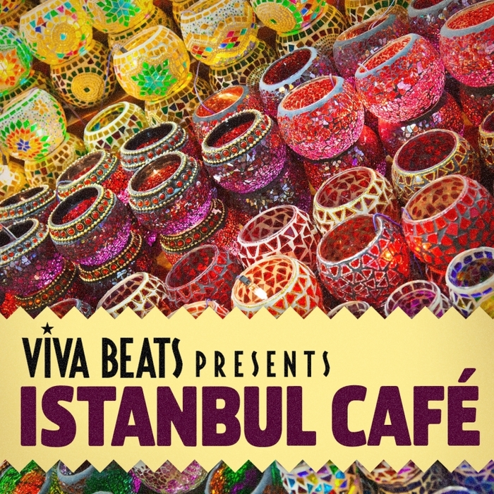 VARIOUS - Viva! Beats Presents Istanbul Cafe