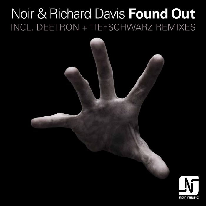 NOIR/RICHARD DAVIS - Found Out (Remixes)