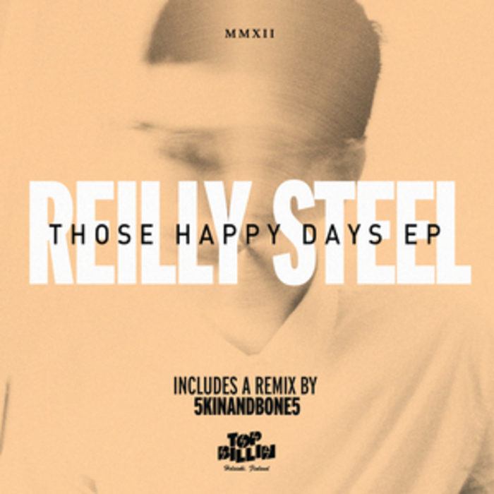REILLY STEEL - Those Happy Days EP