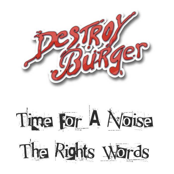 DESTROY BURGER - Time For A Noise