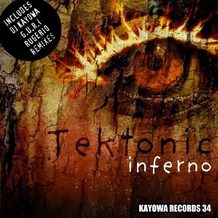 TEKTONIC - Inferno