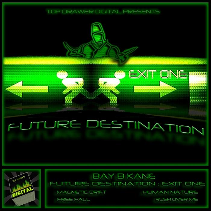 BAY B KANE - Future Destination: Exit 1